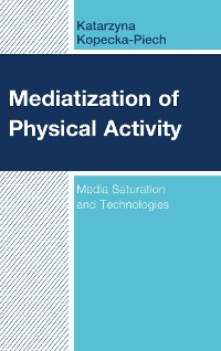 Cover Mediatization of Physical Activity