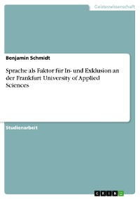 Cover Sprache als Faktor für Inklusion bzw. Exklusion an der Frankfurt University of Applied Sciences in Anlehnung an die Berufsfelder Pflege und Soziale Arbeit