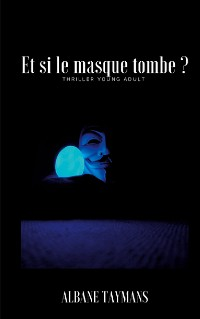 Cover Et si le masque tombe ?