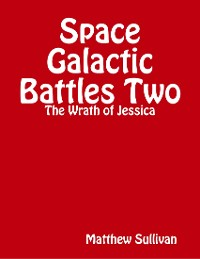 Cover Space Galactic Battle Two: The Wrath of Jessica