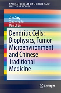 Cover Dendritic Cells: Biophysics, Tumor Microenvironment and Chinese Traditional Medicine