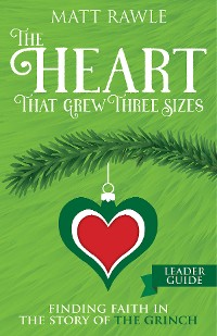 Cover The Heart That Grew Three Sizes Leader Guide