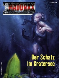 Cover Maddrax 559 - Science-Fiction-Serie