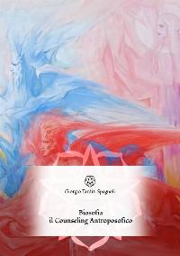 Cover Counseling Antroposofico: Lo Studio di Biografia