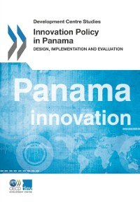 Cover Development Centre Studies Innovation Policy in Panama Design, Implementation and Evaluation