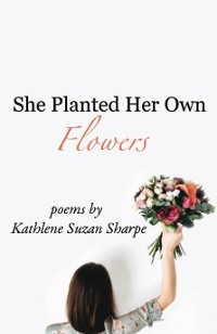Cover She Planted Her Own Flowers