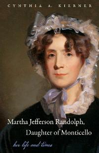 Cover Martha Jefferson Randolph, Daughter of Monticello