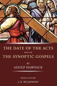 Cover The Date of the Acts and the Synoptic Gospels