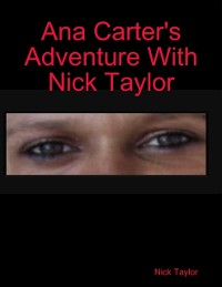 Cover Ana Carter's Adventure With Nick Taylor