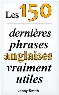 Cover Les 150 dernières phrases anglaises vraiment utiles