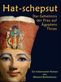 Cover HAT-SCHEPSUT: Das Geheimnis der Frau auf Ägyptens Thron