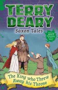Cover Saxon Tales: The King Who Threw Away His Throne