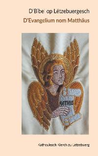 Cover D' Bibel op Lëtzebuergesch - D' Evangelium nom Matthäus