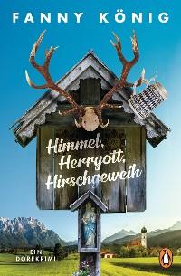 Cover Himmel, Herrgott, Hirschgeweih