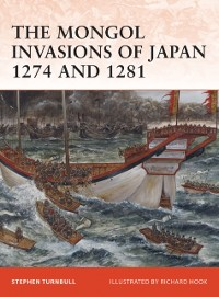 Cover Mongol Invasions of Japan 1274 and 1281