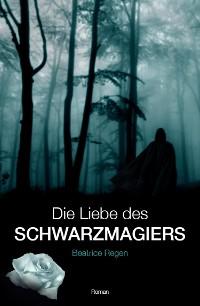 Cover Die Liebe des Schwarzmagiers