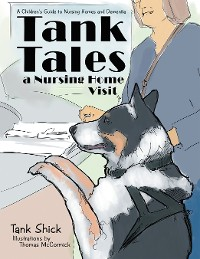 Cover Tank Tales—A Nursing Home Visit