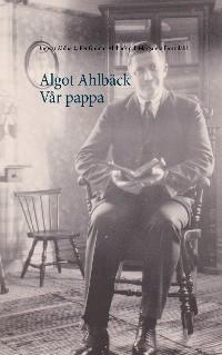 Cover Algot Ahlbäck  Vår pappa