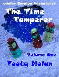 Cover Junior Earplug Adventures: The Time Tamperer Volume One
