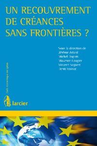 Cover Un recouvrement de créances sans frontières ?
