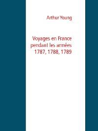 Cover Voyages en France pendant les années 1787, 1788, 1789