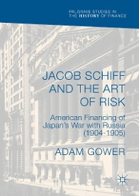 Cover Jacob Schiff and the Art of Risk