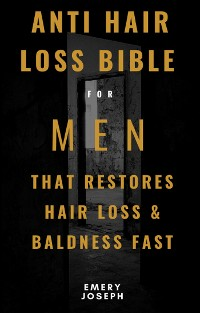 Cover Anti-Hair Loss Bible for Men That Restores Hair Loss & Baldness Fast