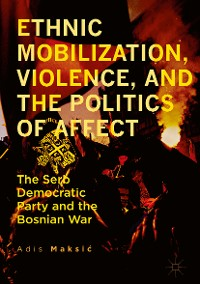 Cover Ethnic Mobilization, Violence, and the Politics of Affect