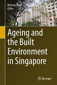Cover Ageing and the Built Environment in Singapore