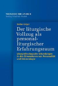 Cover Der liturgische Vollzug als personalliturgischer Erfahrungsraum