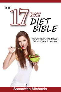 Cover 17 Day Diet Bible: The Ultimate Cheat Sheet & 50 Top Cycle 1 Recipes