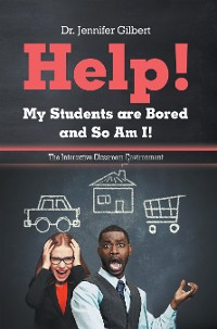 Cover Help! My Students Are Bored and so Am I!