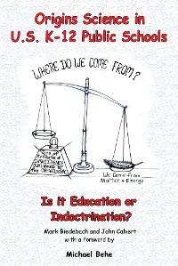 Cover Origins Science in U.S. K-12 Public Schools; Is it Education or Indoctrination?