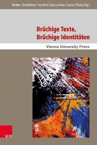 Cover Brüchige Texte, brüchige Identitäten