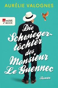 Cover Die Schwiegertöchter des Monsieur Le Guennec