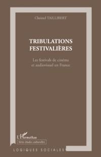 Cover Tribulations festivaliEres - les festivals de cienma et audi
