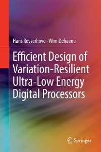 Cover Efficient Design of Variation-Resilient Ultra-Low Energy Digital Processors