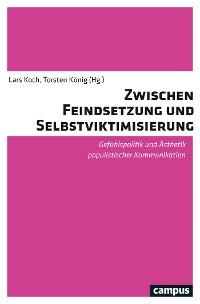 Cover Zwischen Feindsetzung und Selbstviktimisierung