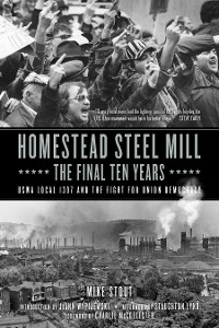 Cover Homestead Steel Mill–the Final Ten Years