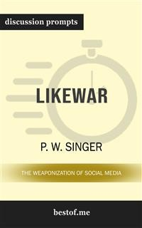 "Cover Summary: ""LikeWar: The Weaponization of Social Media"" by P. W. Singer 