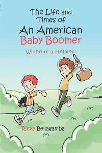 Cover The Life and Times of An American Baby Boomer