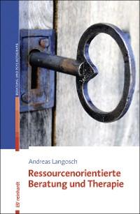 Cover Ressourcenorientierte Beratung und Therapie