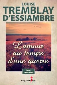 Cover L'amour au temps d'une guerre, tome 3