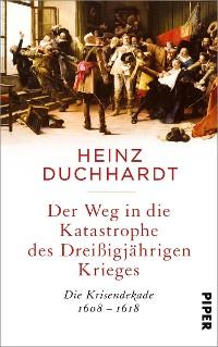 Cover Der Weg in die Katastrophe des Dreißigjährigen Krieges