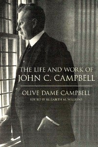 Cover The Life and Work of John C. Campbell