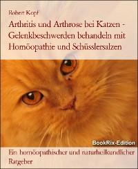 Cover Arthritis und Arthrose bei Katzen - Gelenkbeschwerden behandeln mit Homöopathie und Schüsslersalzen