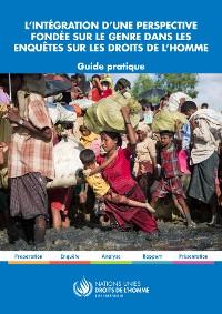 Cover L'intégration d'une perspective fondée sur le genre dans les enquêtes sur les droits De l'homme