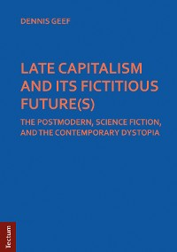 Cover LATE CAPITALISM AND ITS FICTITIOUS FUTURE(S)