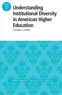 Cover Understanding Institutional Diversity in American Higher Education