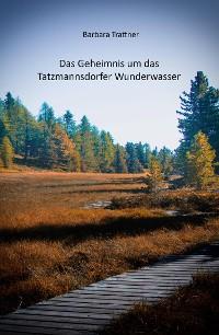 Cover Das Geheimnis um das Tatzmannsdorfer Wunderwasser